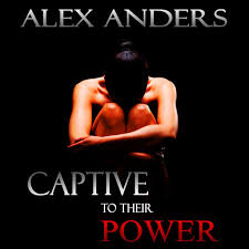 Captive to their Power: An Anthology (<b>BDSM</b>, Alpha Male Dominant ...