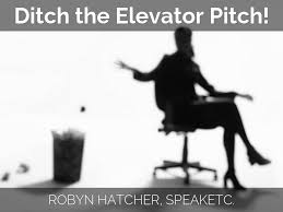 ditch the elevator pitch by robyn ditch the elevator pitch