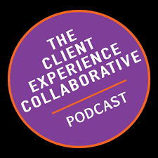 The Client Experience Collaborative Podcast