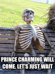 Prince Charming will come. Let's just wait - Hopelessly Optimist ... via Relatably.com