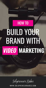 how to build your brand video marketing solopreneur babes how to build your brand video marketing solopreneur babes blog diy online business