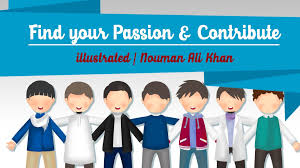 find your passion contribute illustrated nouman ali khan find your passion contribute illustrated nouman ali khan