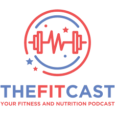 The FitCast: Fitness and Nutrition Podcast