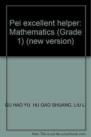pei excellent helper mathematics grade 1 new version gu hao pei excellent helper mathematics grade 1 new version gu hao yu hu gao shuang liu li 9787540310264 amazon com books