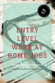 best ideas about work from home jobs making 24 entry level work from home jobs