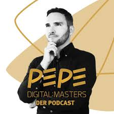 PEPE digital masters - Der Podcast