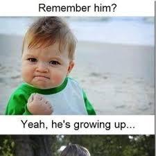 He's Grown Up Apparently!! by assier17 - Meme Center via Relatably.com