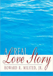 A Real Love Story by <b>Howard R</b>. <b>Milsted Jr</b>., Paperback | Barnes ...