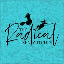The Radical Sex Witches