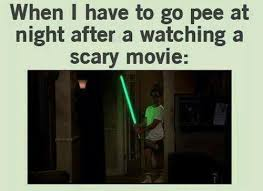 Effects of Scary movie When I have to go pee at... via Relatably.com