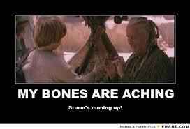 MY BONES ARE ACHING ... - Meme Generator Posterizer via Relatably.com