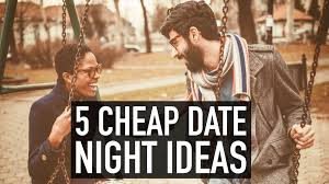 cheap date night ideas that will lead to love