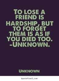 Loss Of A Friend Quotes And Sayings. QuotesGram via Relatably.com