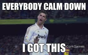 EVERYBODY CALM DOWN i got this - Awesome Ronaldo - quickmeme via Relatably.com