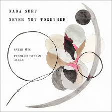 Nada <b>Surf</b> - Never Not Together