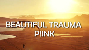 <b>Pink</b> - <b>Beautiful</b> Trauma (Lyrics/Lyric Video) - YouTube