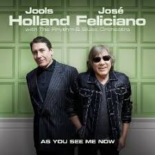 As You See Me Now - <b>Jools Holland</b>, <b>José Feliciano</b> | Songs ...