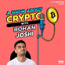 A Show About Crypto with Rohan Joshi