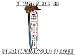 Scumbag Comcast Remote memes | quickmeme via Relatably.com