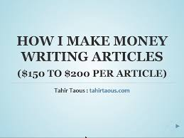 how to make money online writing articles per article how to make money online writing articles 25 200 per article