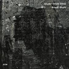 Break Stuff by <b>Vijay Iyer Trio</b> on Spotify