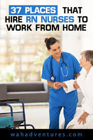 places that hire rn nurses to work from home in  are you an rn looking for work from home nursing jobs these jobs pay competitive