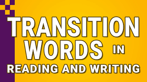 transition words in reading and writing transition words in reading and writing