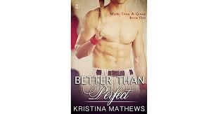 Better Than Perfect (More Than A Game, #1) by <b>Kristina Mathews</b>