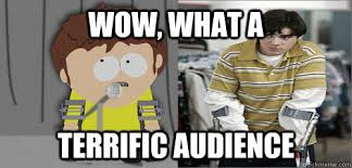 Terrific Audience memes | quickmeme via Relatably.com