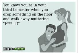 Third Trimester MEMES - BabyCenter via Relatably.com