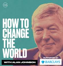 How To Change The World with Alan Johnson