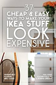 37 cheap and easy ways to make your ikea stuff look expensive check beautiful diy ikea