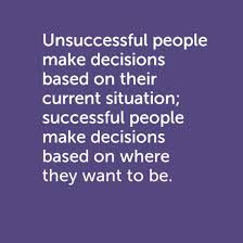 "Heard this quote online. ""Unsuccessful people make decisions based ..."