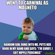 WENT TO CARNIVAL AS MAGNETO RANDOM GIRL RUNS INTO ME, PUTS HER ... via Relatably.com