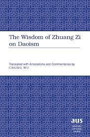 <b>Wisdom</b> of Zhuang Zi on Daoism
