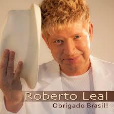 """O Brasil ensinou-me o samba e eu ensinei aos brasileiros a dançar o vira"", refere Roberto Leal. - Capa-Roberto-Leal"