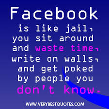 Funny Facebook Status Quotes & Sayings – Facebook is like jail ... via Relatably.com