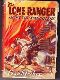 The <b>Lone Ranger</b> Traps the Smugglers by Striker, Fran