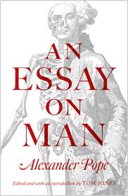 An Essay on Man Alexander Pope Edited and with an introduction by Tom Jones