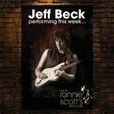 <b>Jeff Beck</b> – <b>Performing</b> this week... At Ronnie Scotts on Spotify