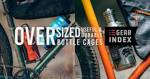 Complete List of Useful, Durable, and Oversized <b>Bottle Cages</b> for ...