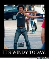 It's Windy Day by -awesome- - Meme Center via Relatably.com