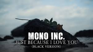 <b>MONO INC</b>. - Just Because I Love You (Black Version) [Official Video]
