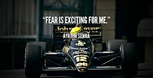 Fear is exciting for me. - Ayrton Senna at Lifehack Quotes via Relatably.com