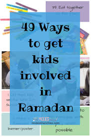 must see ramadan pins ramadan decorations eid and ramadan crafts 49 ways to get kids involved in ramadan