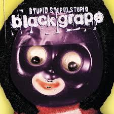 <b>Black Grape</b> – The Vogue