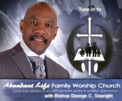 Abundant Life Family Worship Church. Bishop George C. Searight; http://www.alfwc.org. Come and partake in an unforgettable praise and worship experience! - ALFWCTuneInTo__20080709_165501844