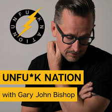 Unfuck Nation with Gary John Bishop