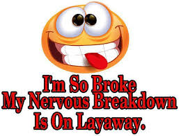 Im so broke my nervous breakdown | Funny Dirty Adult Jokes, Memes ... via Relatably.com