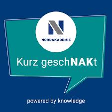 """""""Kurz geschNAKt"""" - Der Podcast der NORDAKADEMIE"""